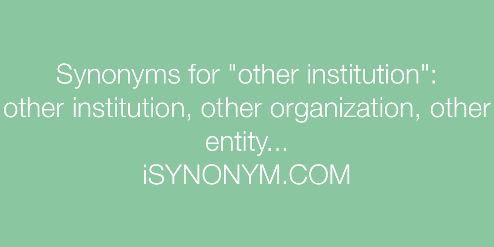 Synonyms other institution