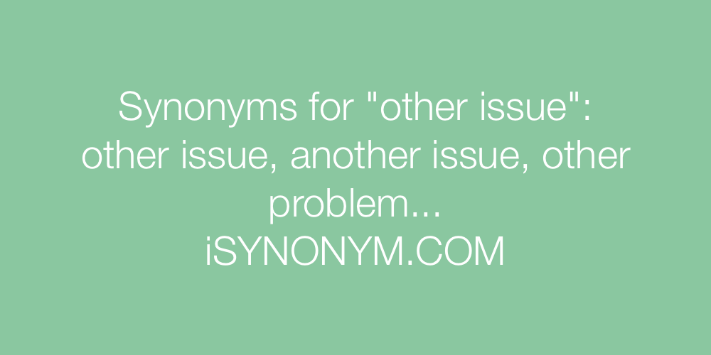 Synonyms other issue