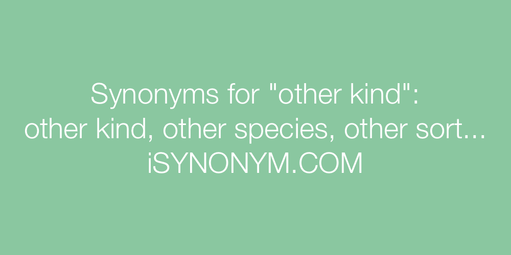 Synonyms other kind
