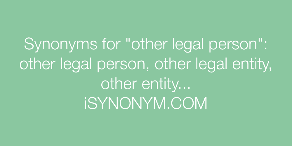 Synonyms other legal person