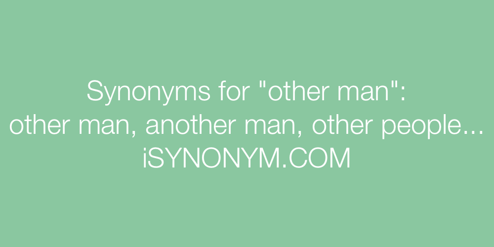 Synonyms other man