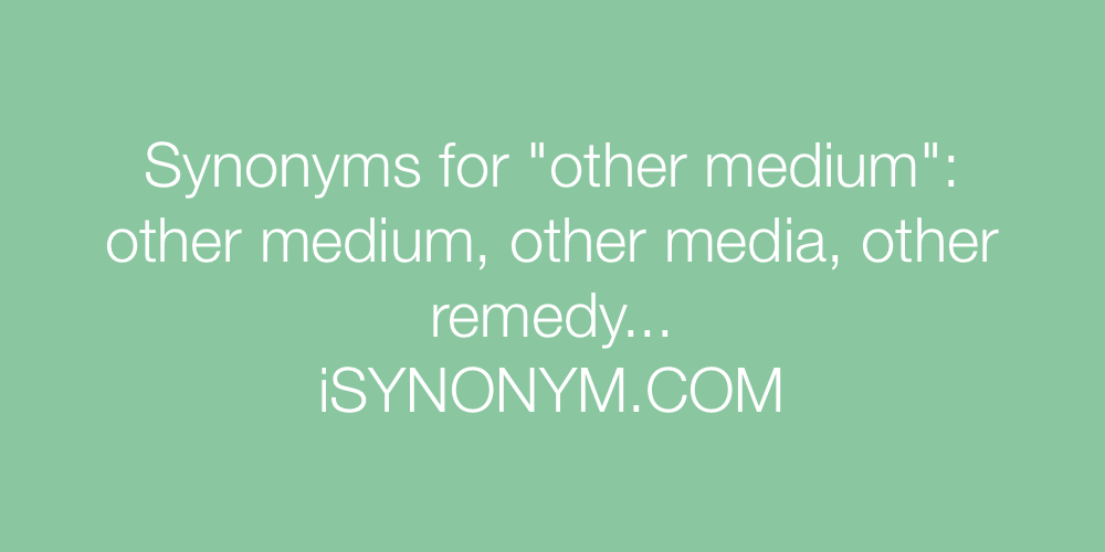 Synonyms other medium