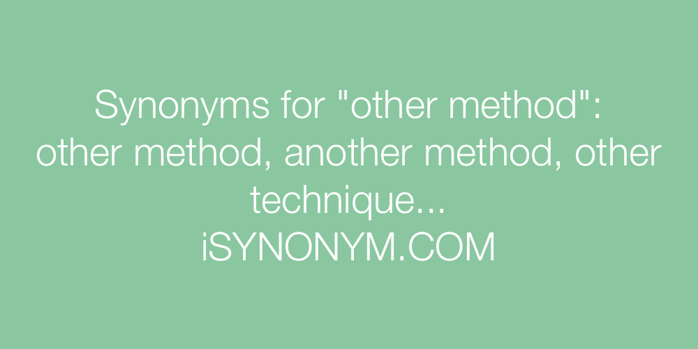 Synonyms other method