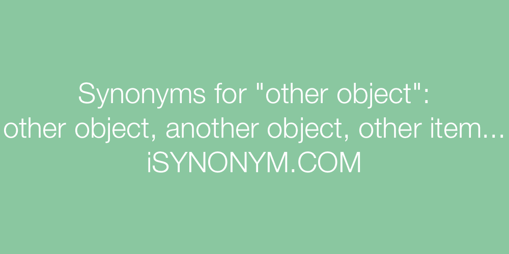 Synonyms other object