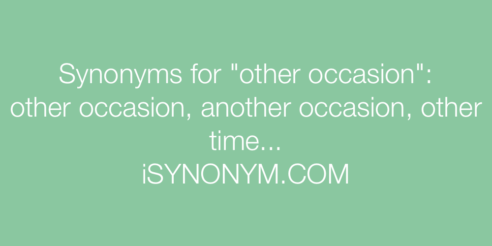 Synonyms other occasion