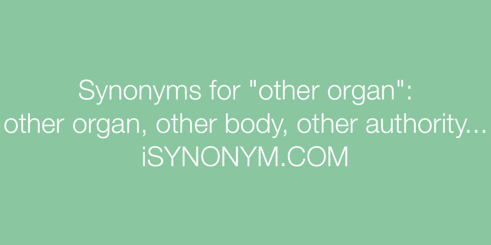 Synonyms other organ