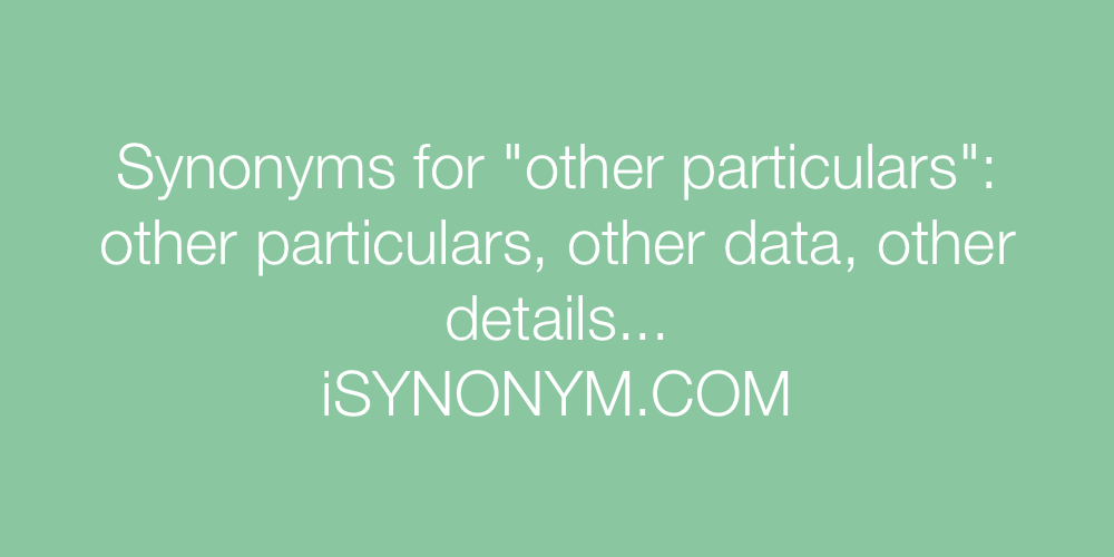 Synonyms other particulars