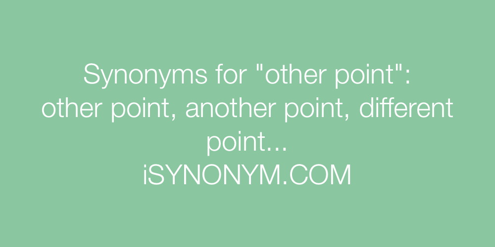 Synonyms other point