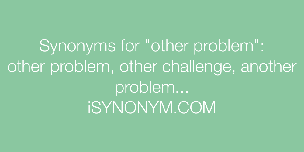 Synonyms other problem