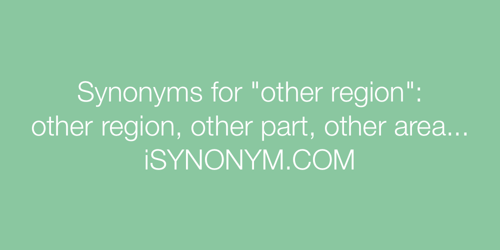 Synonyms other region