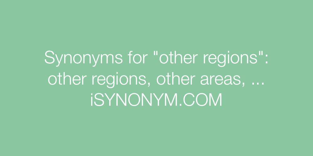 Synonyms other regions