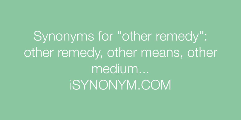 Synonyms other remedy
