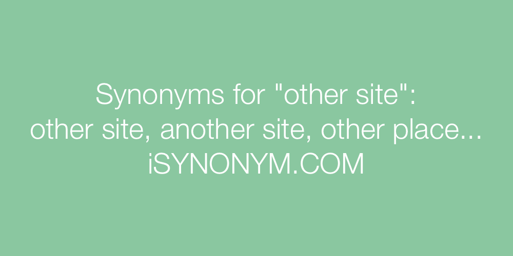 Synonyms other site