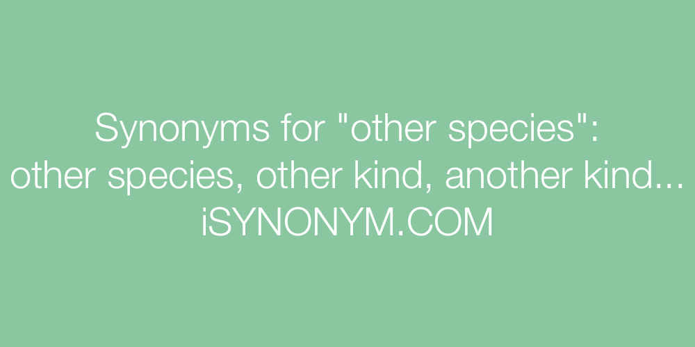 Synonyms other species