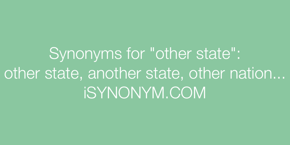Synonyms other state