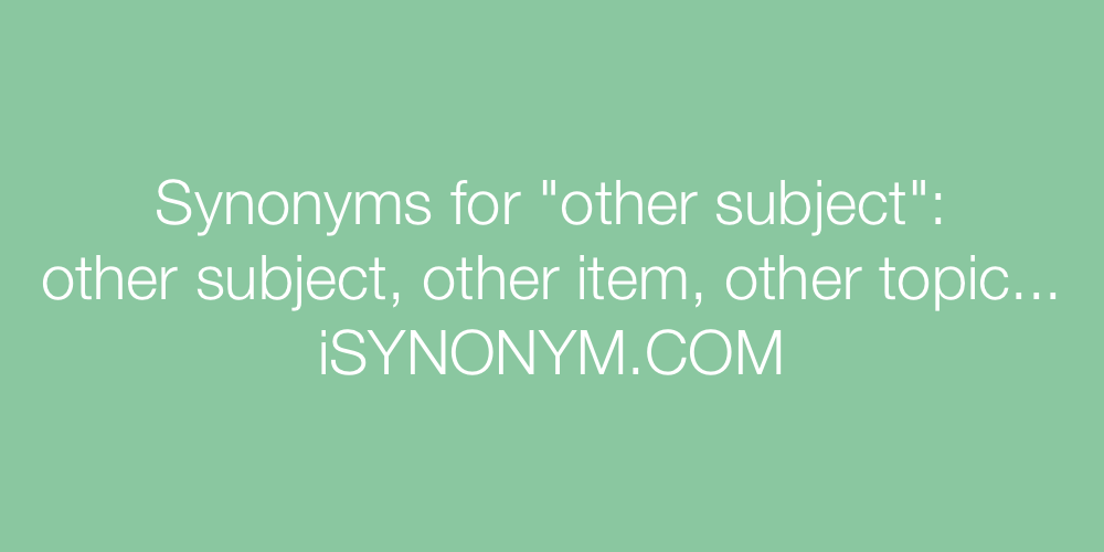 Synonyms other subject