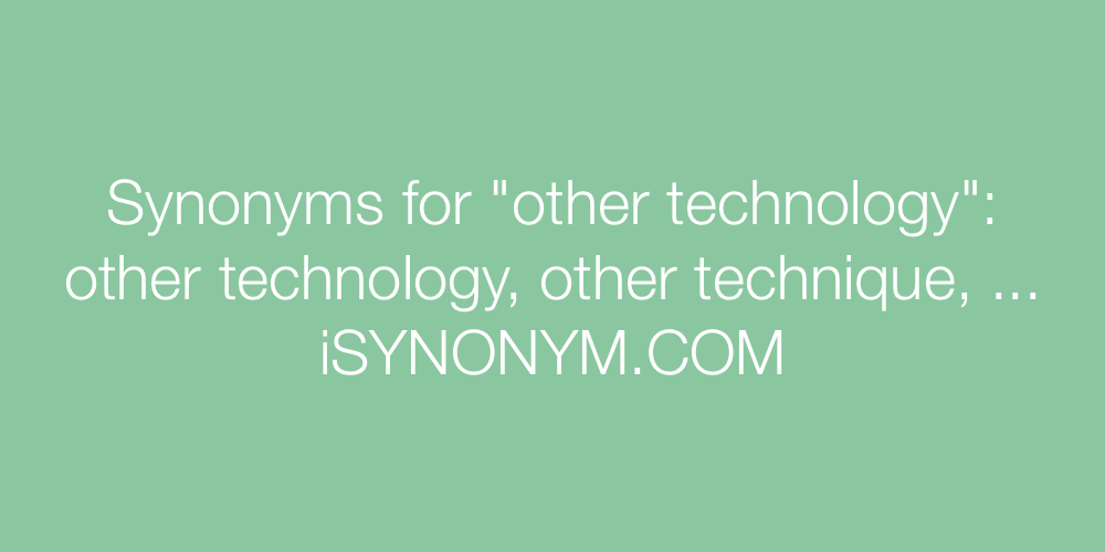 Synonyms other technology
