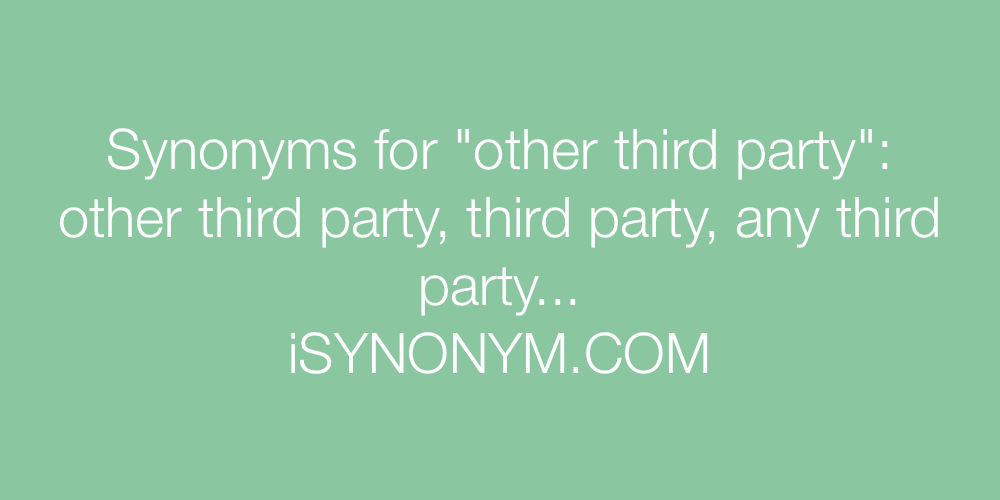 Synonyms other third party