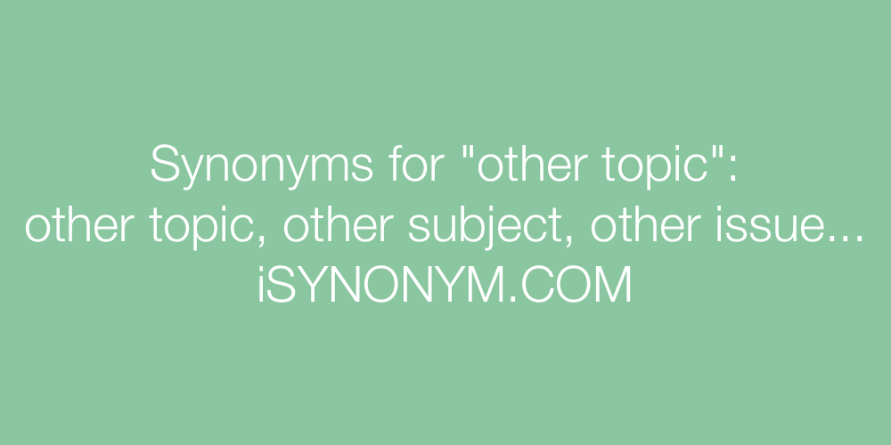 Synonyms other topic