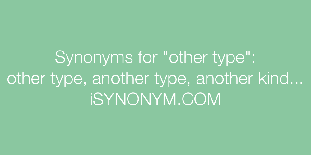 Synonyms other type