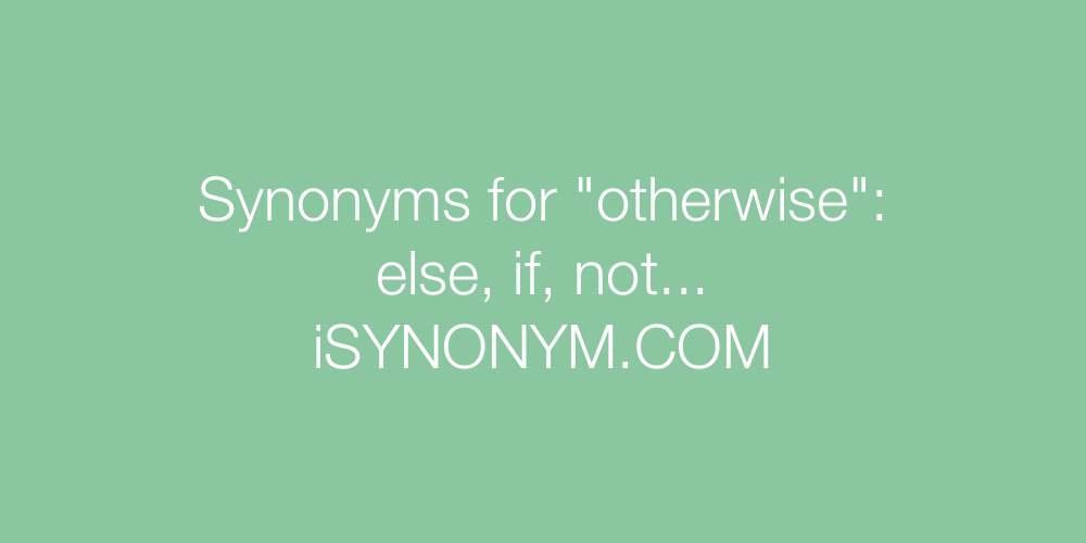 Synonyms otherwise