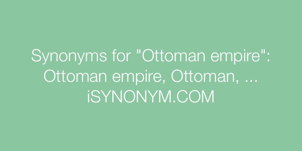 Synonyms Ottoman empire