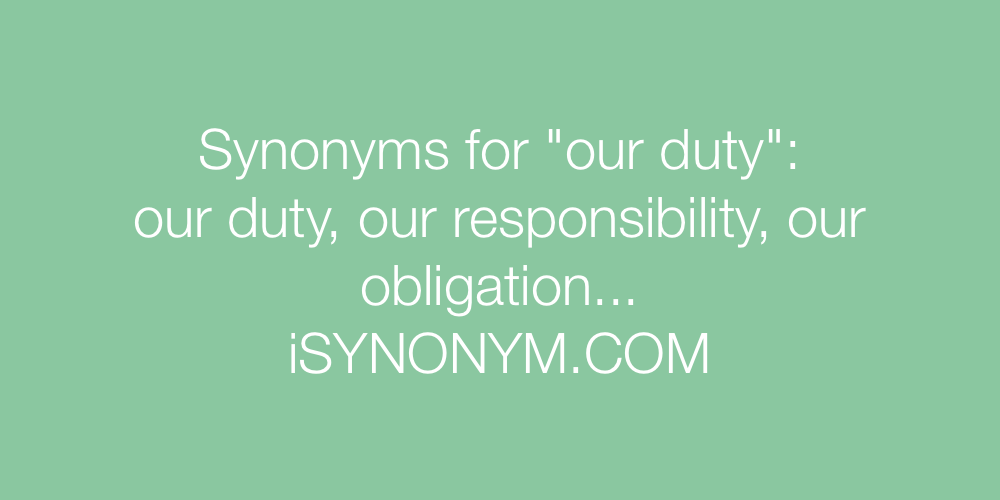 Synonyms our duty