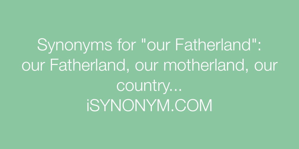 Synonyms our Fatherland