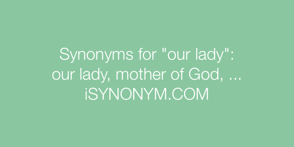 Synonyms our lady