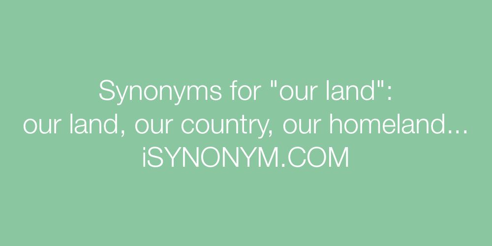 Synonyms our land