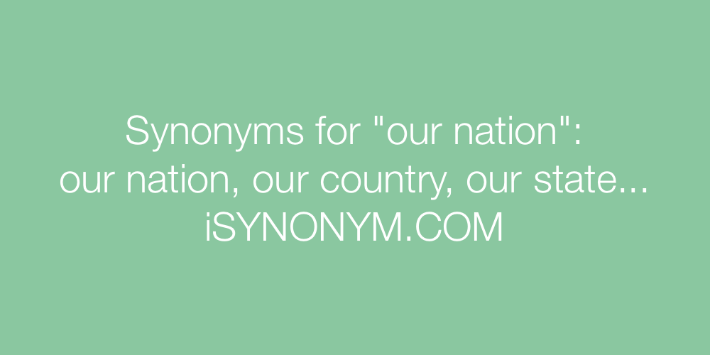Synonyms our nation