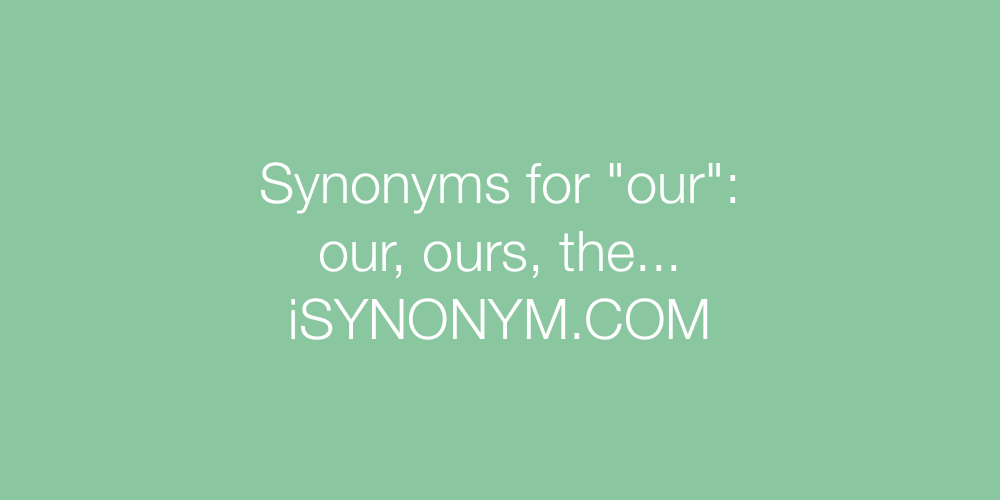 Synonyms our
