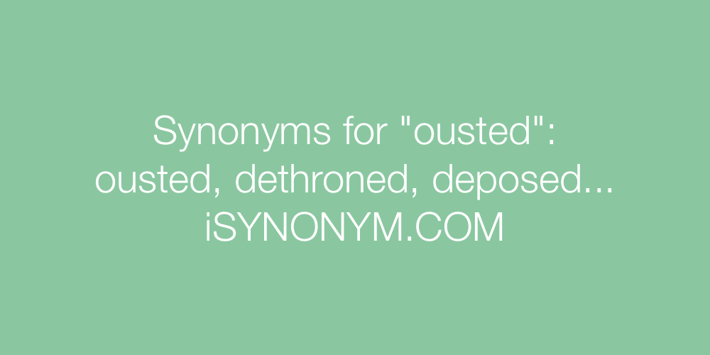 Synonyms ousted