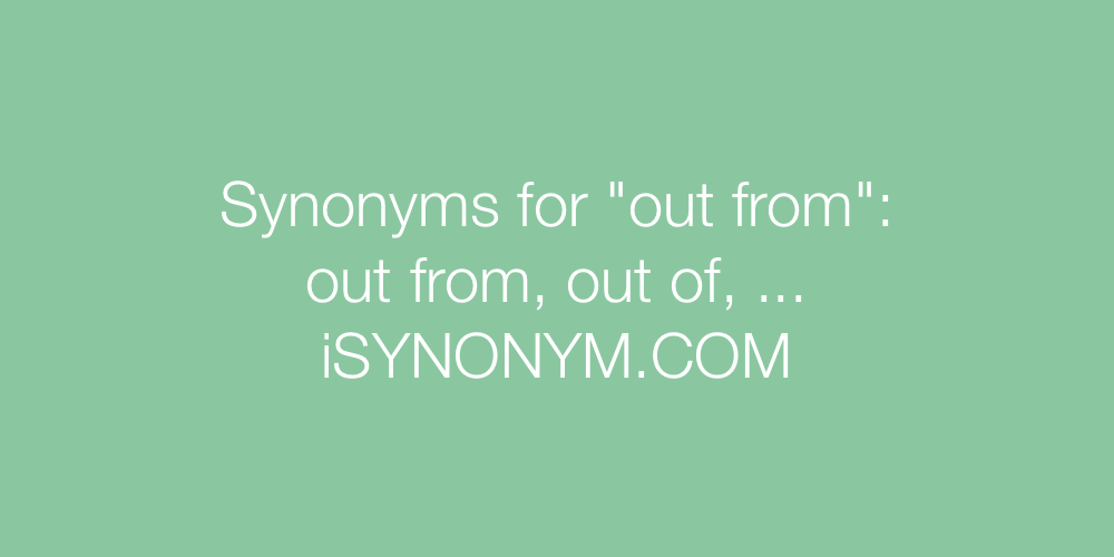 Synonyms out from