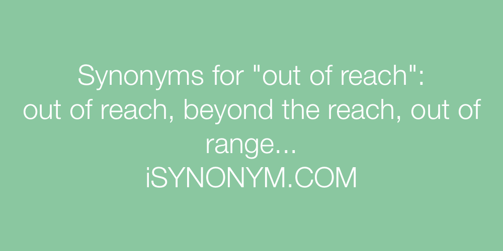 Synonyms out of reach