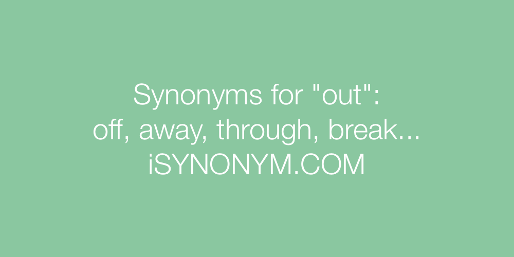 Synonyms out