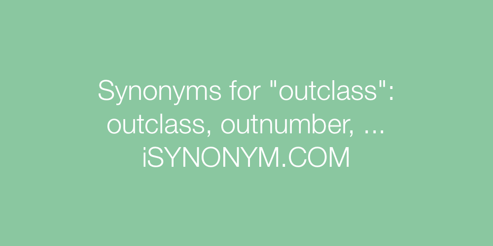 Synonyms outclass