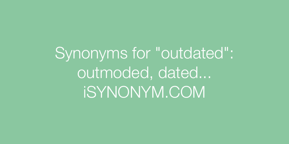 Synonyms outdated
