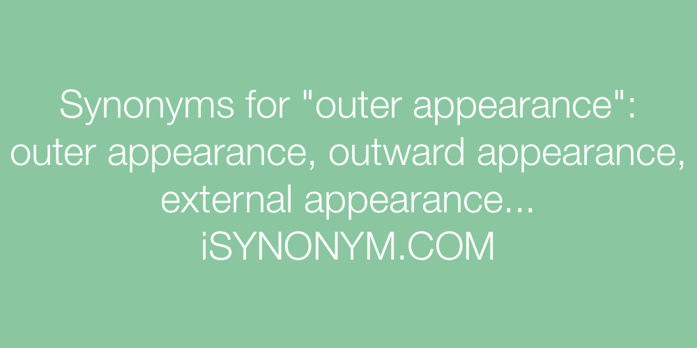 Synonyms outer appearance
