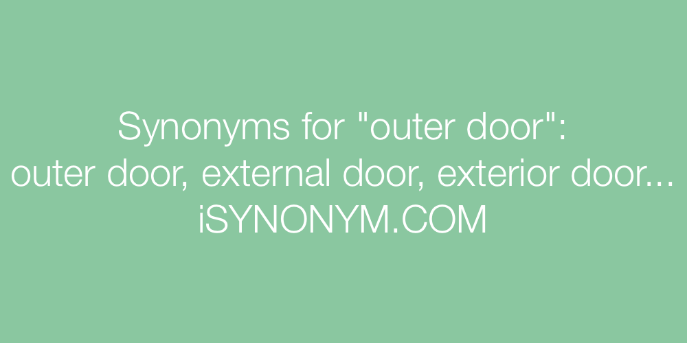 Synonyms outer door