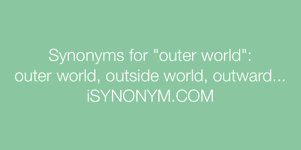 Synonyms outer world
