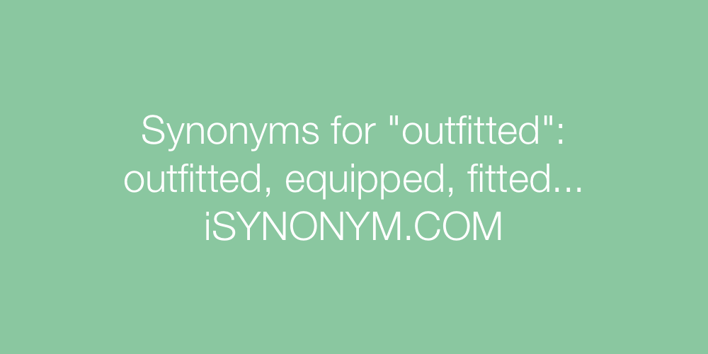 Synonyms outfitted