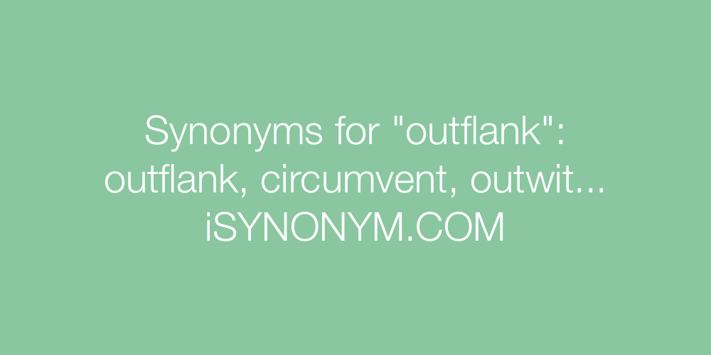 Synonyms outflank