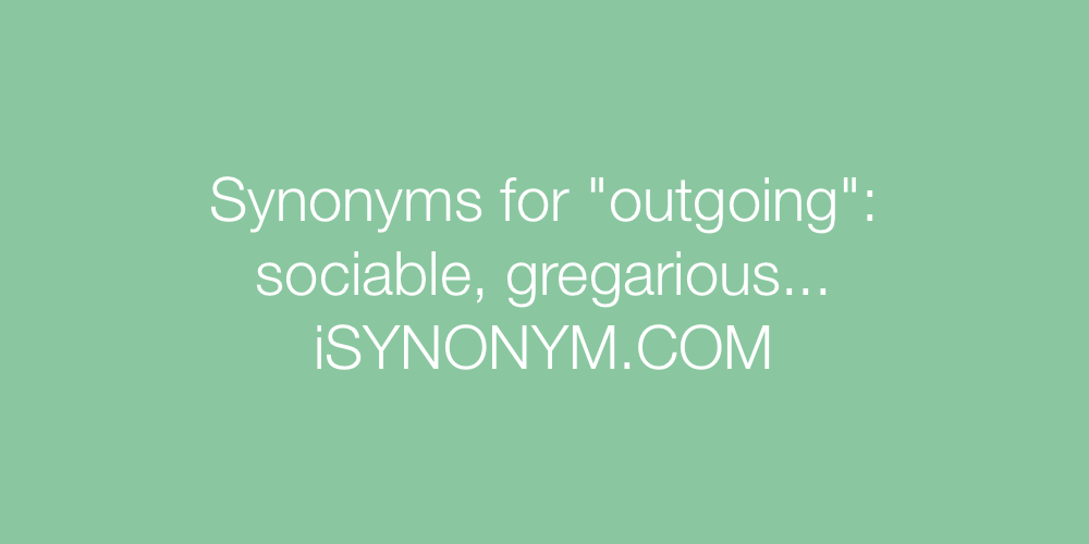 Synonyms outgoing
