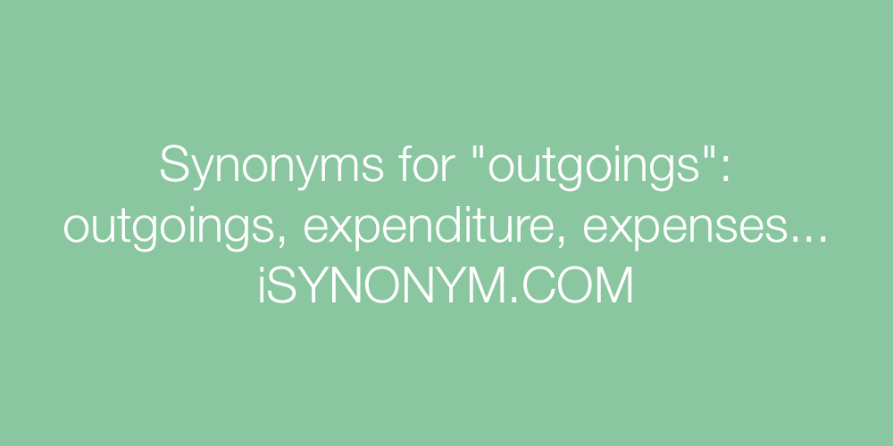 Synonyms outgoings