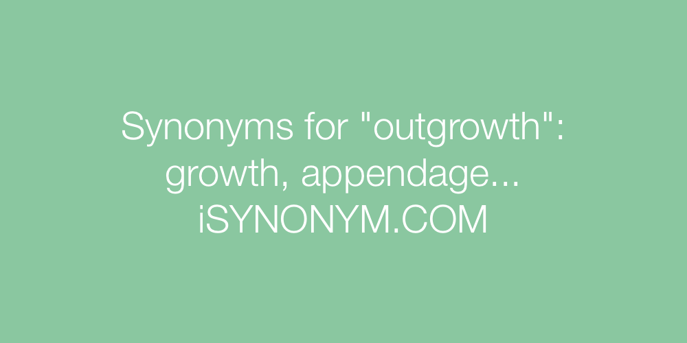 Synonyms outgrowth