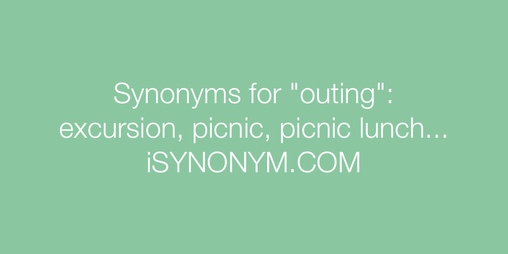 Synonyms outing