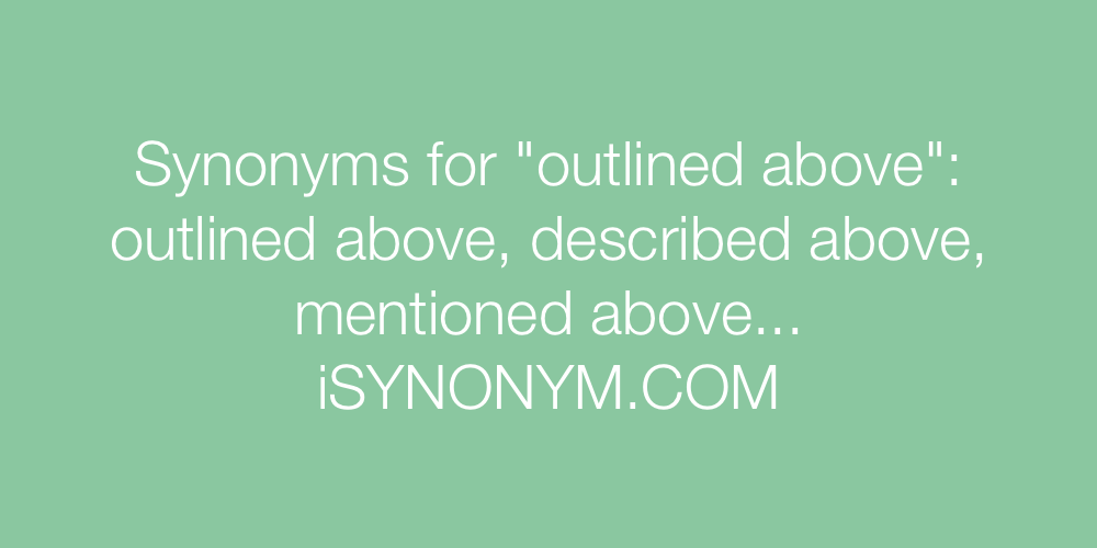 Synonyms outlined above