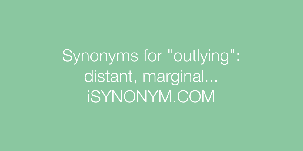 Synonyms outlying