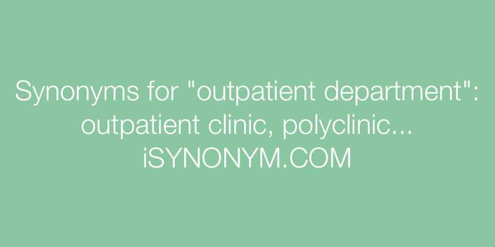 Synonyms outpatient department